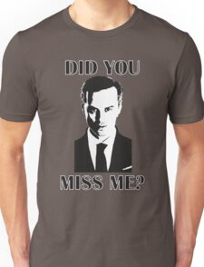 Moriarty, Did You Miss Me? Unisex T-Shirt