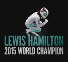 Lewis Hamilton 2015 World Champion (F1) by ApexFibers