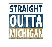 Straight Outta Michigan Photographic Print