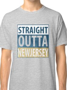 Straight Outta New Jersey Classic T-Shirt