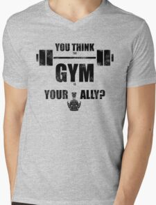You think the gym is your ally? Mens V-Neck T-Shirt
