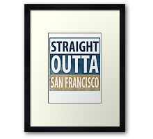 Straight Outta San Francisco Framed Print