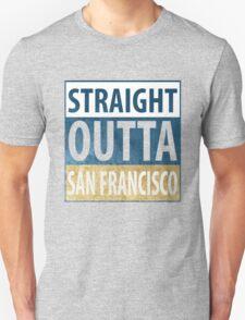 Straight Outta San Francisco T-Shirt