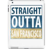 Straight Outta San Francisco iPad Case/Skin