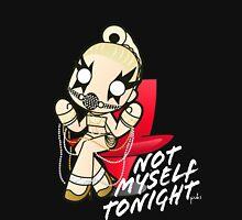 Not Myself Tonight -edit version- T-Shirt
