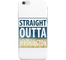 Straight Outta Washington iPhone Case/Skin