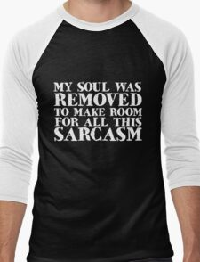 My soul was removed to make room for all this sarcasm Men's Baseball ¾ T-Shirt