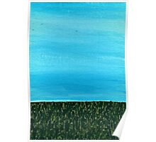 It's a beautiful day ~ Sky and Grass Poster
