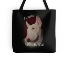 Bull Terrier born to be wild Tote Bag