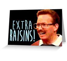 Gary: Extra Raisins Greeting Card