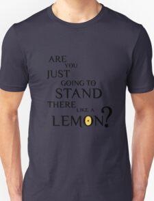 Like a lemon. T-Shirt