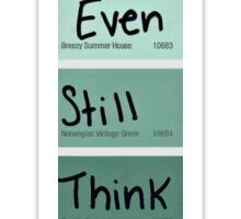 Do you even still think about me? ~ Quote Sticker
