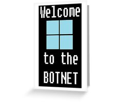 Welcome to The BotNet - black Greeting Card