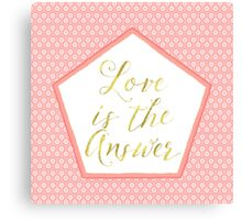 Love is the Answer coral, gold sentiment text art Canvas Print