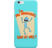 I'M MR. MEESEEKS!  iPhone Case/Skin