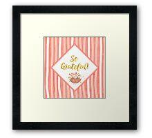 So Grateful gold, coral sentiment text art Framed Print