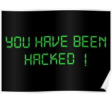 Funny Hacker Text: You have been Hacked Poster