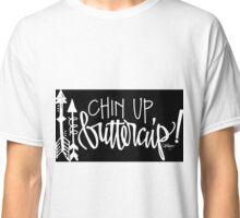 Chin Up, Buttercup! Classic T-Shirt