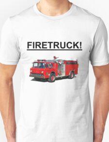 FIRETRUCK!!!! T-Shirt