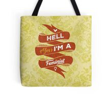 Hell Yes, I Am a Feminist Tote Bag