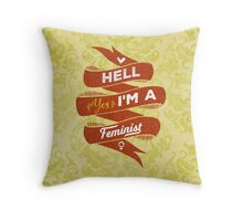 Hell Yes, I Am a Feminist Throw Pillow