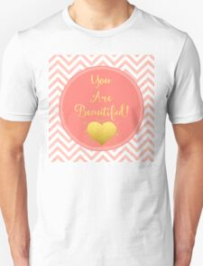 You Are Beautiful chevron coral, gold sentiment text art Unisex T-Shirt
