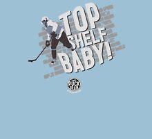 Top Shelf Baby! Unisex T-Shirt