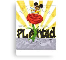 KINFfolkes-BLOOM WHERE YOU'RE PLANTED Canvas Print