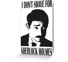 Shave for Sherlock Greeting Card