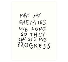May my Enemies live long Art Print