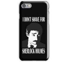 Shave  For Sherlock iPhone Case/Skin