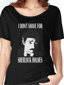 Shave  For Sherlock Women's Relaxed Fit T-Shirt