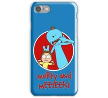 Morty and Meeseeks iPhone Case/Skin