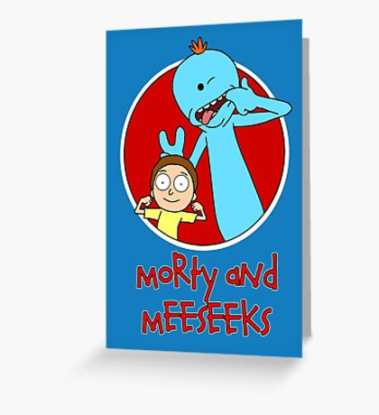 Morty and Meeseeks Greeting Card