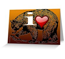 I LOVE BEAR Greeting Card