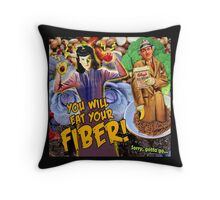 Pulp Fiction: You Will Eat Your Fiber! Throw Pillow