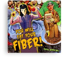 Pulp Fiction: You Will Eat Your Fiber! Canvas Print