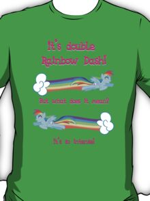 Double Rainbow Dash T-Shirt
