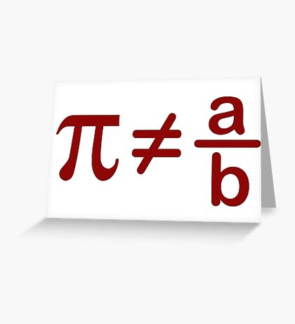 Pi is not rational Greeting Card