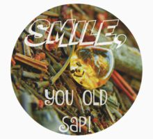 Smile, You Old Sap! Humorous Nature Spin Kids Tee