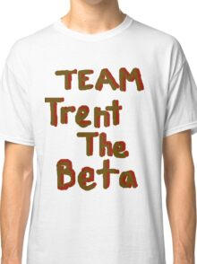 Team Trent The Beta Classic T-Shirt