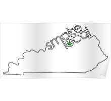 Smoke Local Weed in Kentucky Poster
