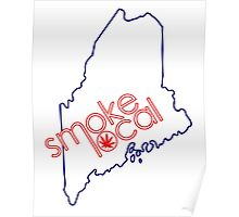 Smoke Local Weed in Maine Poster