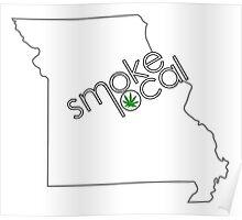 Smoke Local Weed in Missouri (MO) Poster