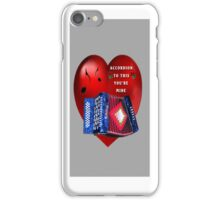 ✿⊱╮ ACCORDION TO THIS YOU'RE MINE IPHONE CASE ✿⊱╮   iPhone Case/Skin