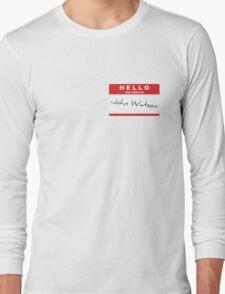My Name is John Watson Long Sleeve T-Shirt