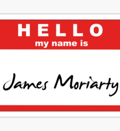 My Name is James Moriarty Sticker