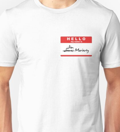 My Name is Jim Moriarty. Unisex T-Shirt