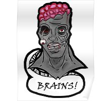 I WANT BRAINS! Poster