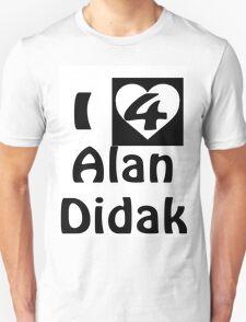 I Love Alan Didak Unisex T-Shirt